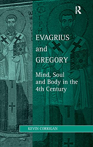 9780754616856: Evagrius and Gregory: Mind, Soul and Body in the 4th Century (Studies in Philosophy and Theology in Late Antiquity)