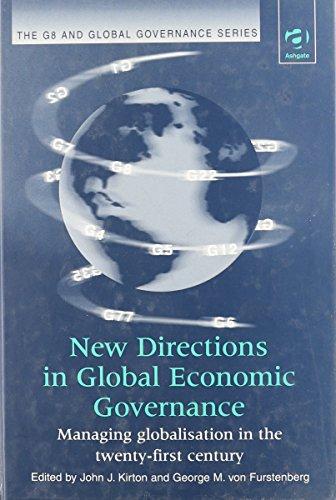 New Directions in Global Economic Governance: Managing: John J. Kirton