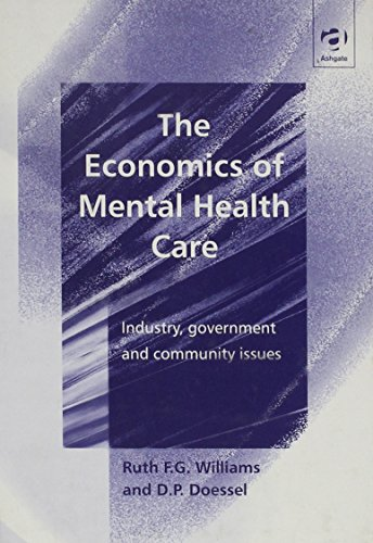 9780754617143: The Economics of Mental Health Care: Industry, Government and Community Issues