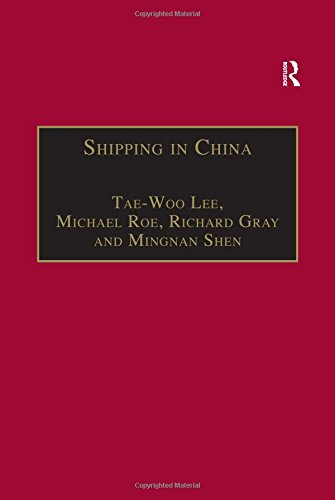 9780754618003: Shipping in China (Plymouth Studies in Contemporary Shipping and Logistics)