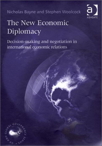 9780754618324: The New Economic Diplomacy: Decision Making and Negotiation in International Economic Relations (G8 & Global Governance)