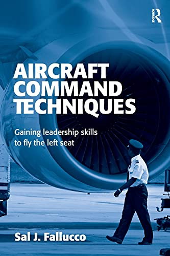 9780754618355: Aircraft Command Techniques: Gaining Leadership Skills to Fly the Left Seat