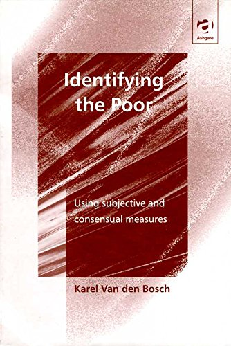 Identifying the Poor: Using Subjective and Consensual: Van Den Bosch,