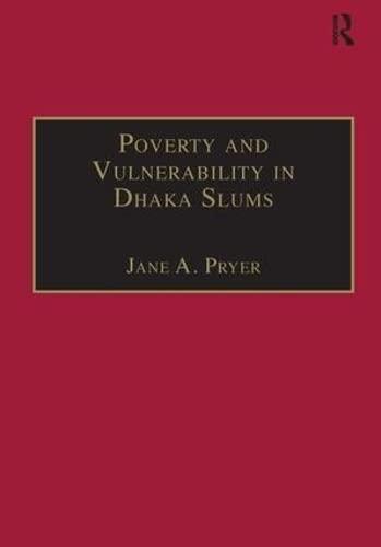 9780754618645: Poverty and Vulnerability in Dhaka Slums: The Urban Livelihoods Study