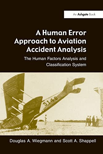 9780754618737: A Human Error Approach to Aviation Accident Analysis: The Human Factors Analysis and Classification System