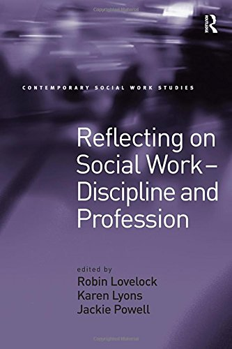 9780754619055: Reflecting on Social Work - Discipline and Profession (Contemporary Social Work Studies)