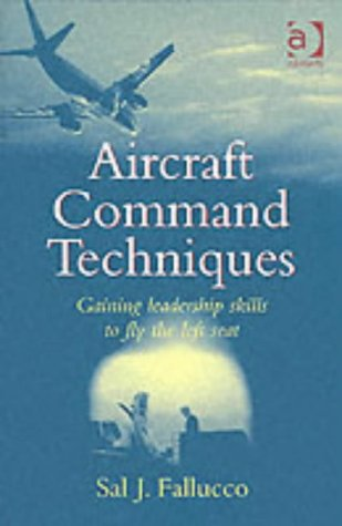 9780754619086: Aircraft Command Techniques: Gaining Leadership Skills to Fly the Left Seat