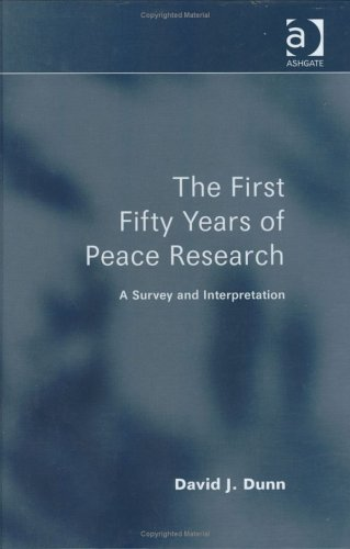 9780754619192: The First Fifty Years of Peace Research: A Survey And Interpretation