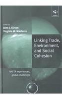 Linking Trade Environment and Social Cohesion: Nafta: Editor-John J. Kirton;