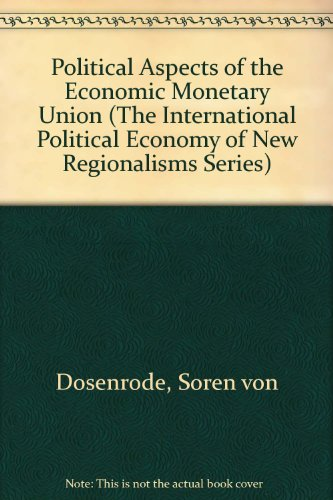 Political Aspects Of The Economic And Monetary Union: The European Challenge (The International ...