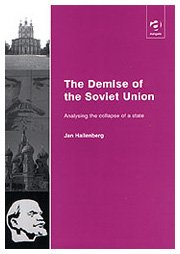 9780754619536: The Demise of the Soviet Union: Analysing the Collapse of a State