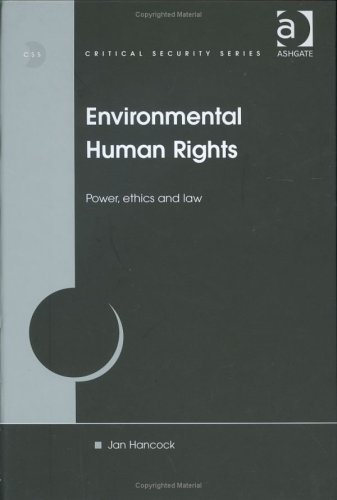 9780754619864: Environmental Human Rights: Power, Ethics and Law (Critical Security Series)