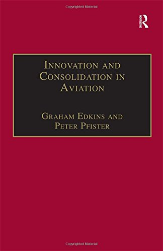 9780754619994: Innovation and Consolidation in Aviation: Selected Contributions to the Australian Aviation Psychology Symposium 2000