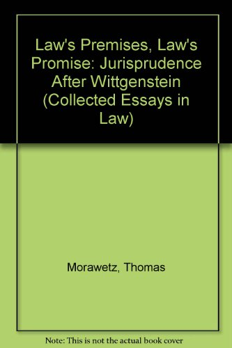 9780754620136: Law's Premises and Law's Promise: Jurisprudence After Wittgenstein (COLLECTED ESSAYS IN LAW)