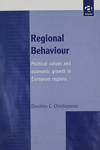 Regional Behaviour: Political Values and Economic Growth in European Regions: Christopoulos, ...