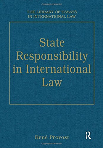 State Responsibility in International Law (Libraries of Essays in International Law)