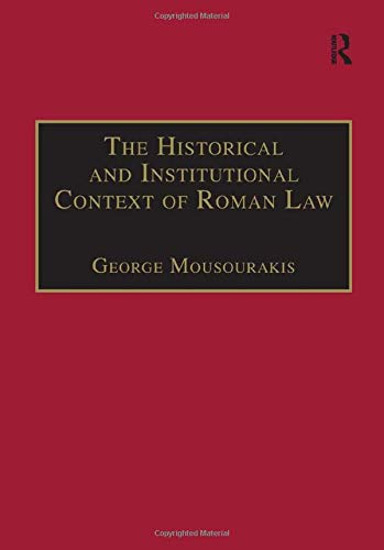 9780754621089: The Historical Institutional Context of Roman Law