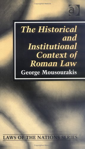 9780754621140: The Historical and Institutional Context of Roman Law