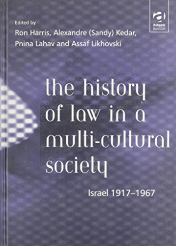 9780754621454: The History of Law in a Multi-Cultural Society: Israel 1917-1967 (Law & Society Histories Series)