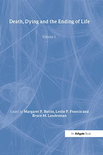9780754621744: Death, Dying and the Ending of Life, Volumes I and II: v. 1 (The International Library of Medicine, Ethics and Law)