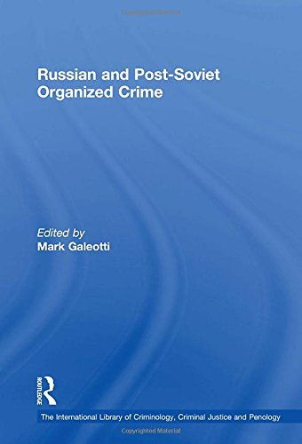9780754621768: Russian and Post-Soviet Organized Crime (The International Library of Criminology, Criminal Justice and Penology)