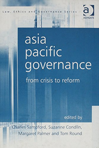 9780754622123: Asia Pacific Governance: From Crisis to Reform (Law, Ethics and Governance)