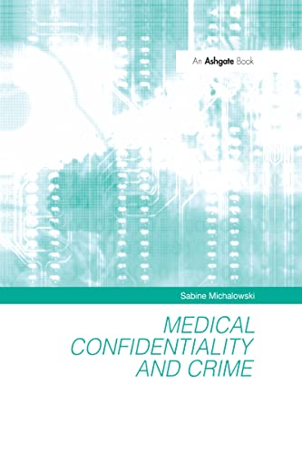 9780754622949: Medical Confidentiality and Crime