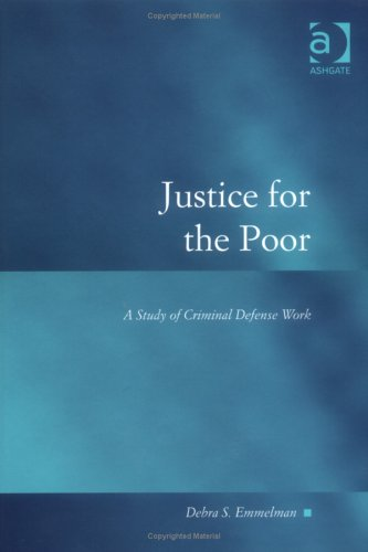 9780754623090: Justice for the Poor: A Study of Criminal Defence Work (Law, Justice and Power)