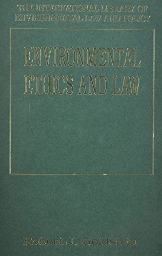 Environmental Ethics And Law (The International Library of Environmental Law and Policy)