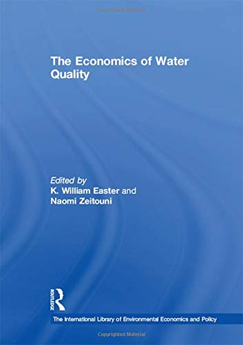 The Economics of Water Quality (International Library of Environmental Economics and Policy): ...