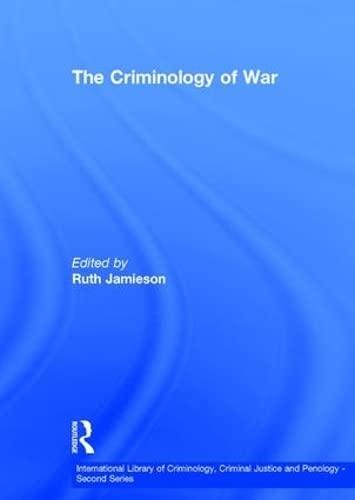 9780754623946: The Criminology of War (International Library of Criminology, Criminal Justice and Penology - Second Series)