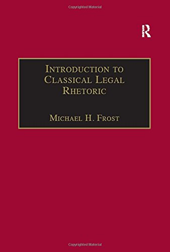 9780754624134: Introduction To Classical Legal Rhetoric: A Lost Heritage