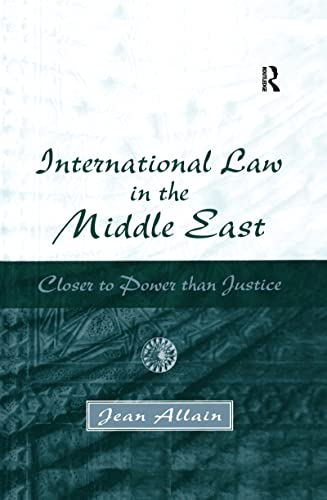 9780754624363: International Law in the Middle East: Closer to Power than Justice