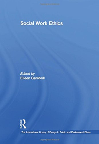 9780754624387: Social Work Ethics (The International Library of Essays in Public and Professional Ethics)