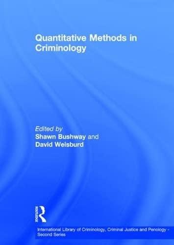 Quantitative Methods in Criminology (Hardback): Shawn Bushway