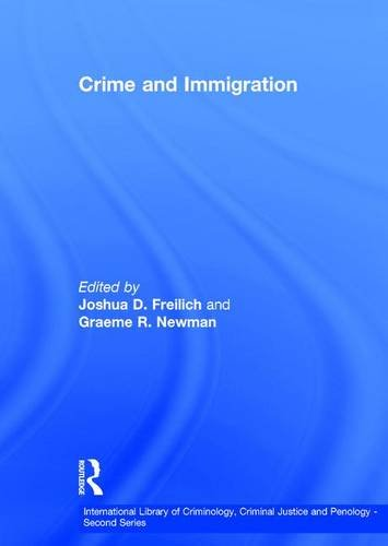 Crime And Immigration (Hardcover): Graeme R. Newman