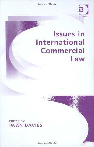9780754624622: Issues In International Commercial Law