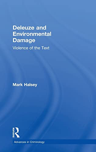 9780754624912: Deleuze and Environmental Damage: Violence of the Text (Advances in Criminology)
