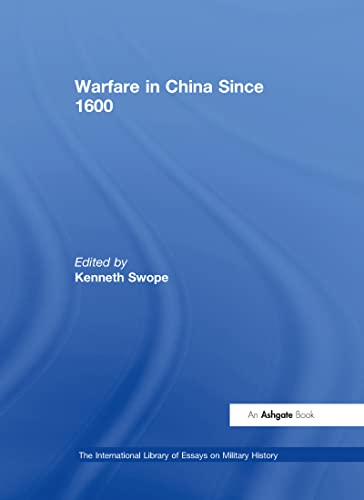 9780754624929: Warfare in China Since 1600 (The International Library of Essays on Military History)