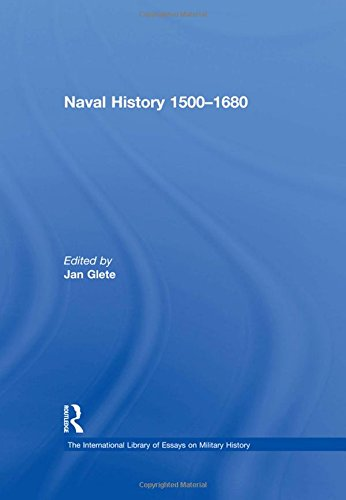 9780754624981: Naval History 1500-1680 (International Library of Essays on Military History)