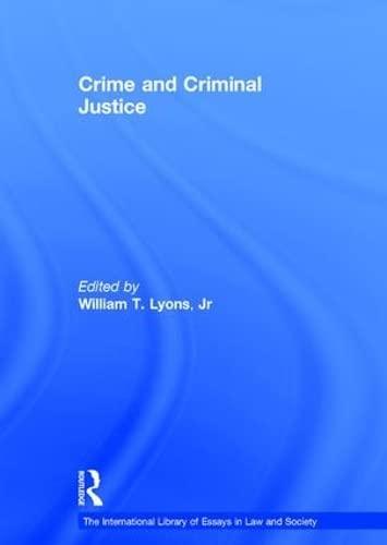 Crime and Criminal Justice (Hardback): Mr William T. Lyons