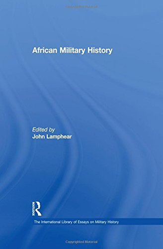 9780754625216: African Military History (The International Library of Essays on Military History)