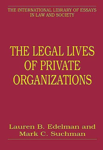 9780754625261: The Legal Lives of Private Organizations (The International Library of Essays in Law and Society)