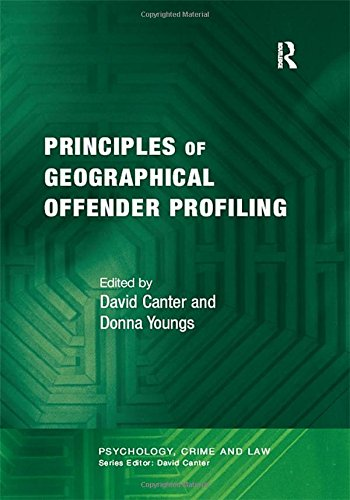 9780754625476: Principles of Geographical Offender Profiling (Psychology, Crime and Law)