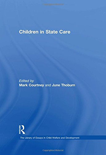 9780754625872: Children in State Care (The Library of Essays in Child Welfare and Development)