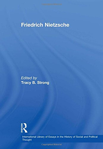 Friedrich Nietzsche (International Library of Essays in the History of Social and Political Thought...