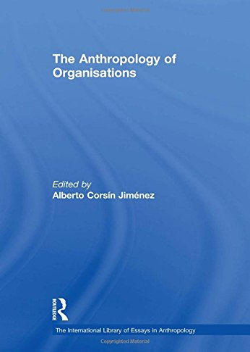 The Anthropology of Organisations (Hardback)