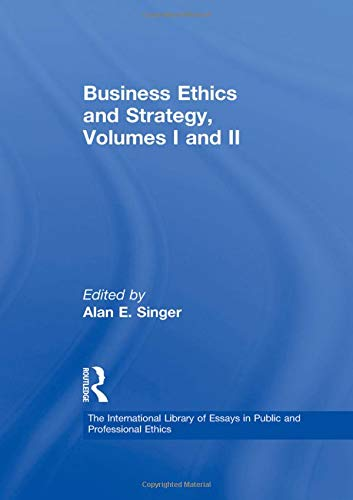 9780754626091: Business Ethics and Strategy, Volumes I and II (The International Library of Essays in Public and Professional Ethics) (v. 1 & v. 2)