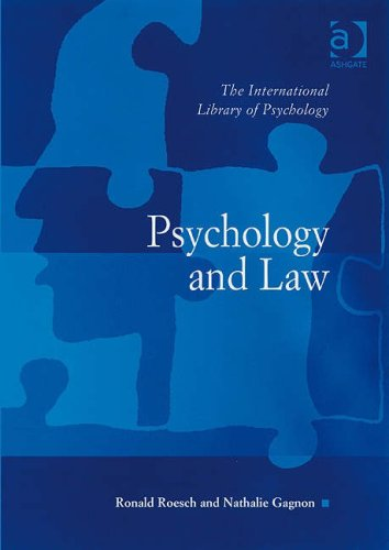 Psychology and Law (The International Library of Psychology): Ronald Roesch and Nathalie Gagnon