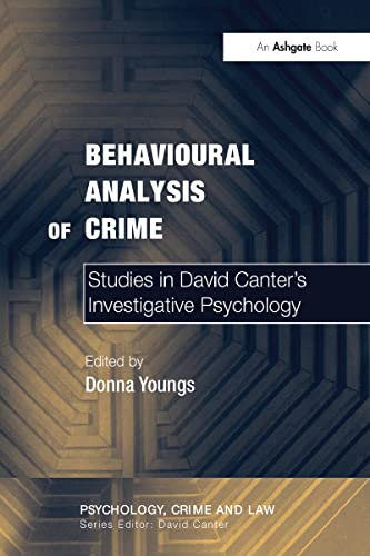 9780754626282: Behavioural Analysis of Crime: Studies in David Canter's Investigative Psychology (Psychology, Crime and Law)